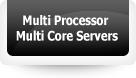 Multi Processor Multi Core Servers