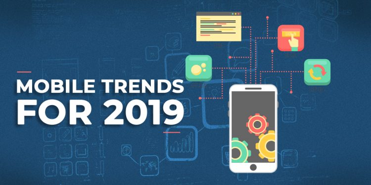 Mobile Application Development Trends 2019